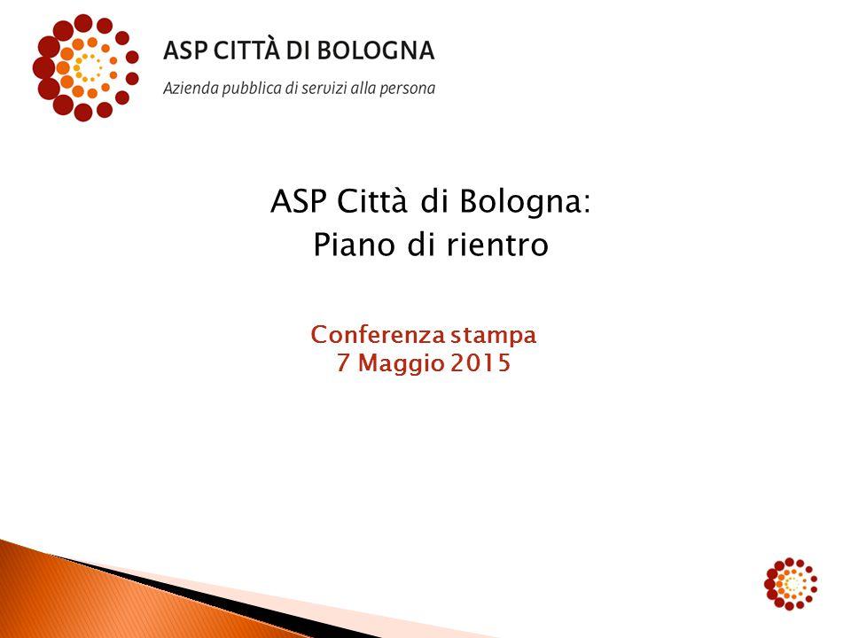 ASP Città di Bologna: Piano di rientro Conferenza stampa 7 Maggio 2015