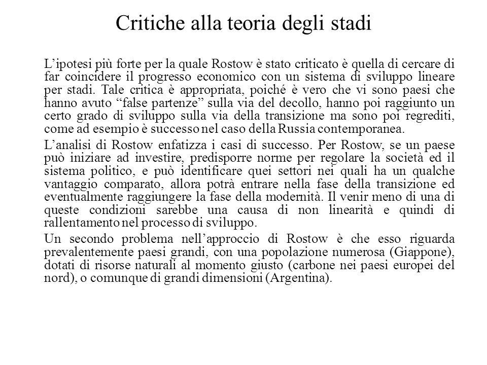Critiche alla teoria degli stadi L'ipotesi più forte per la quale Rostow è stato criticato è quella di cercare di far coincidere il progresso economic
