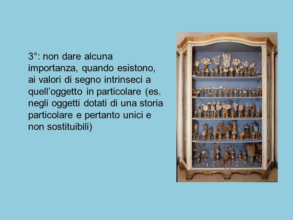3°: non dare alcuna importanza, quando esistono, ai valori di segno intrinseci a quell'oggetto in particolare (es. negli oggetti dotati di una storia