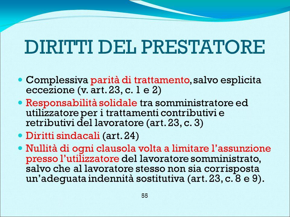 DIRITTI DEL PRESTATORE Complessiva parità di trattamento, salvo esplicita eccezione (v.