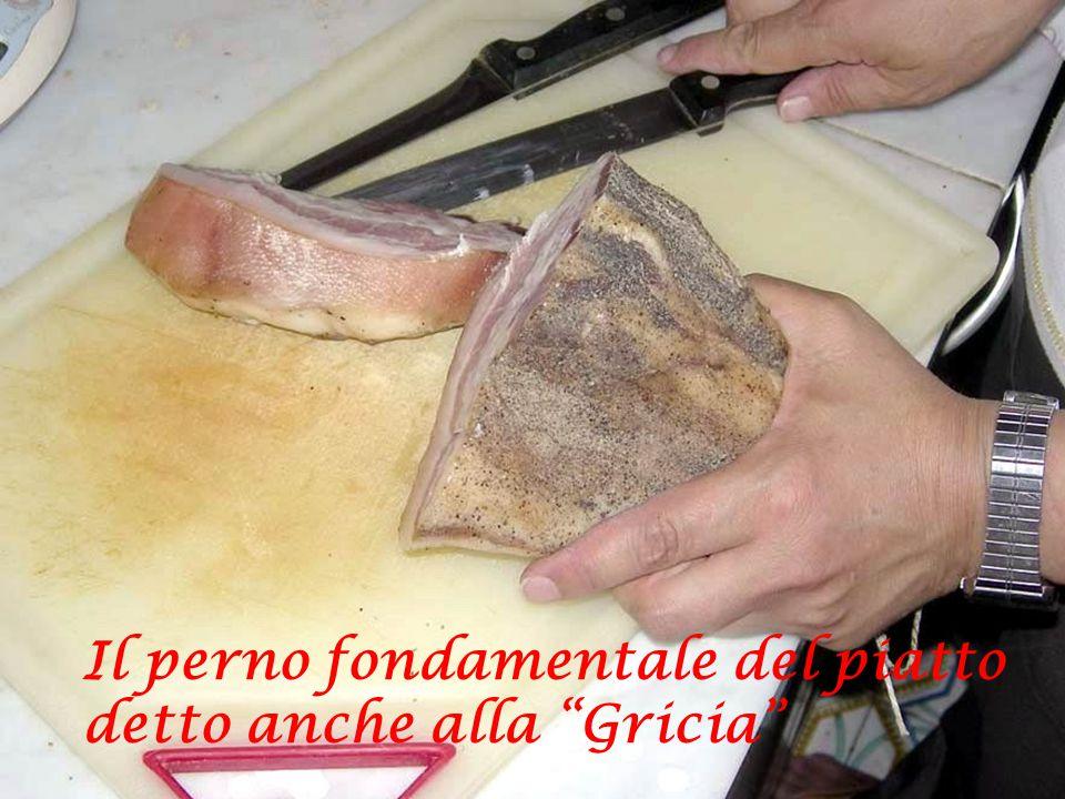 Il perno fondamentale del piatto detto anche alla Gricia