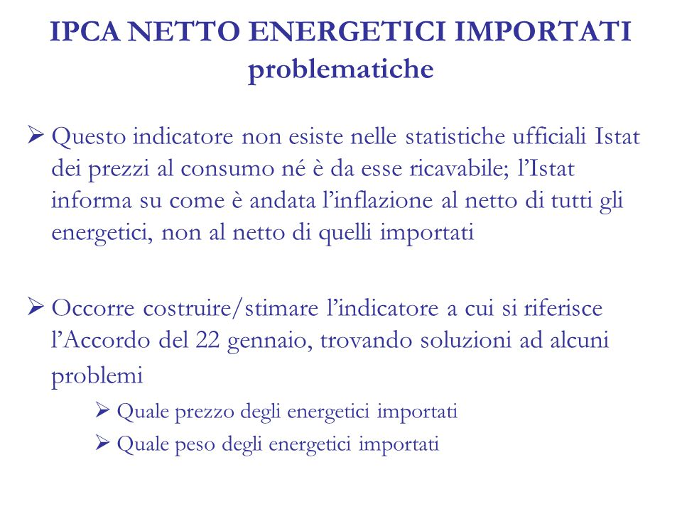 INDIVIDUAZIONE DEL PREZZO  Non esiste un indice di prezzo degli energetici importati; esistono indicatori ISTAT di valore medio unitario all'importazione: cosa sono.
