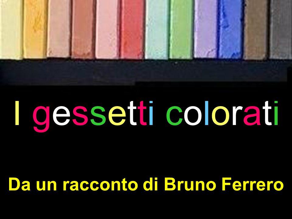 I gessetti colorati Da un racconto di Bruno Ferrero