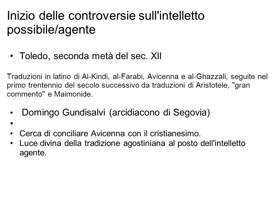 Inizio delle controversie sull intelletto possibile/agente Toledo, seconda metà del sec.