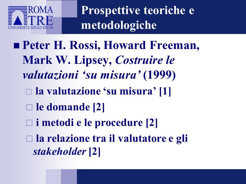 Prospettive teoriche e metodologiche Peter H. Rossi, Howard Freeman, Mark W.