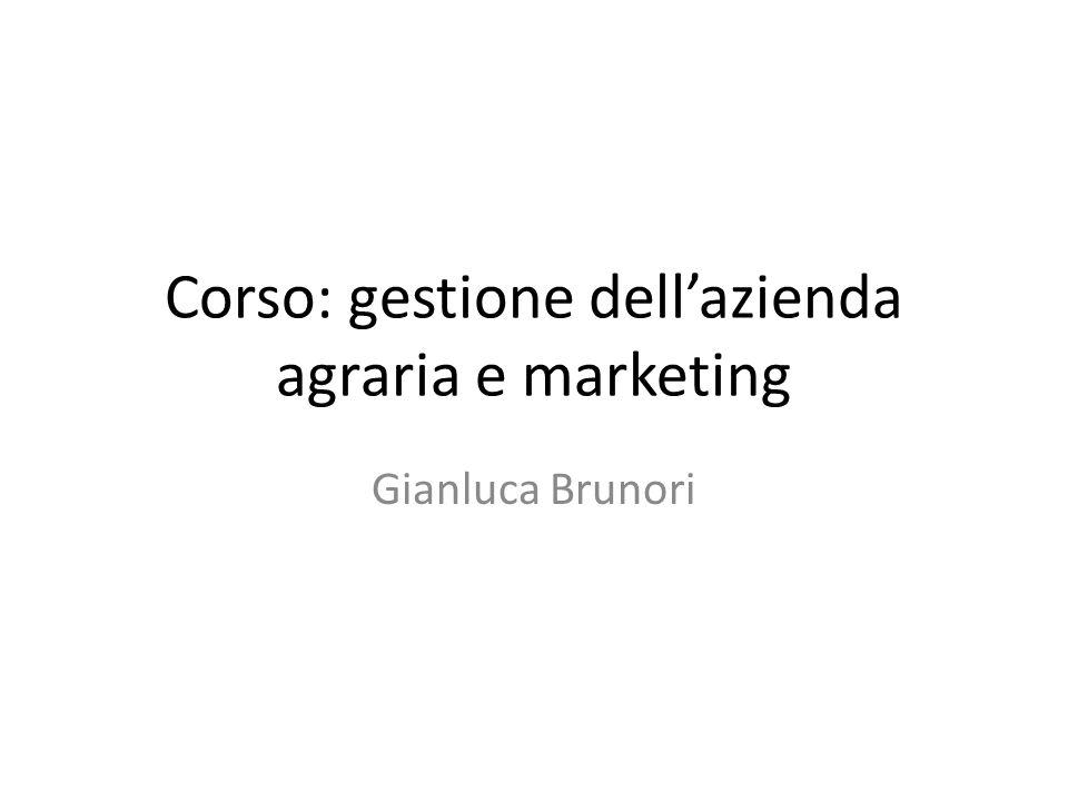 Corso: gestione dell'azienda agraria e marketing Gianluca Brunori