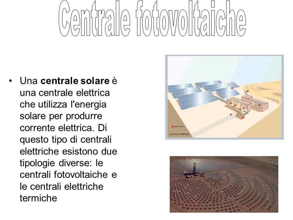 Una centrale solare è una centrale elettrica che utilizza l energia solare per produrre corrente elettrica.
