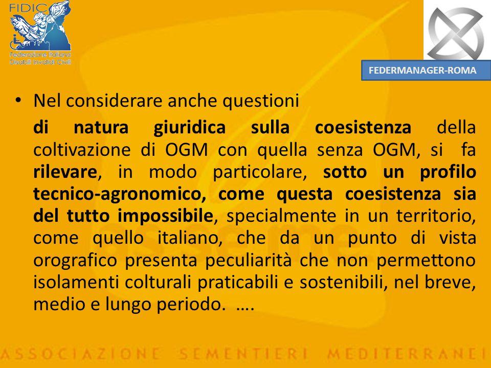 Aspetti di natura giuridica sulla coesistenza L'impossibilità della coesistenza si evince sotto il profilo tecnico agronomico del territorio italiano,