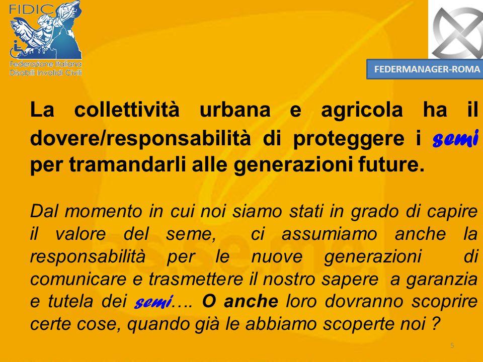5 La collettività urbana e agricola ha il dovere/responsabilità di proteggere i semi per tramandarli alle generazioni future.