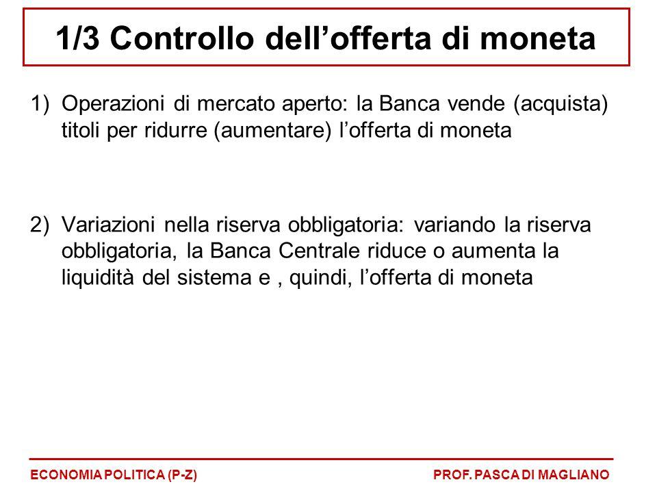 1/3 Controllo dell'offerta di moneta 1)Operazioni di mercato aperto: la Banca vende (acquista) titoli per ridurre (aumentare) l'offerta di moneta 2)Va