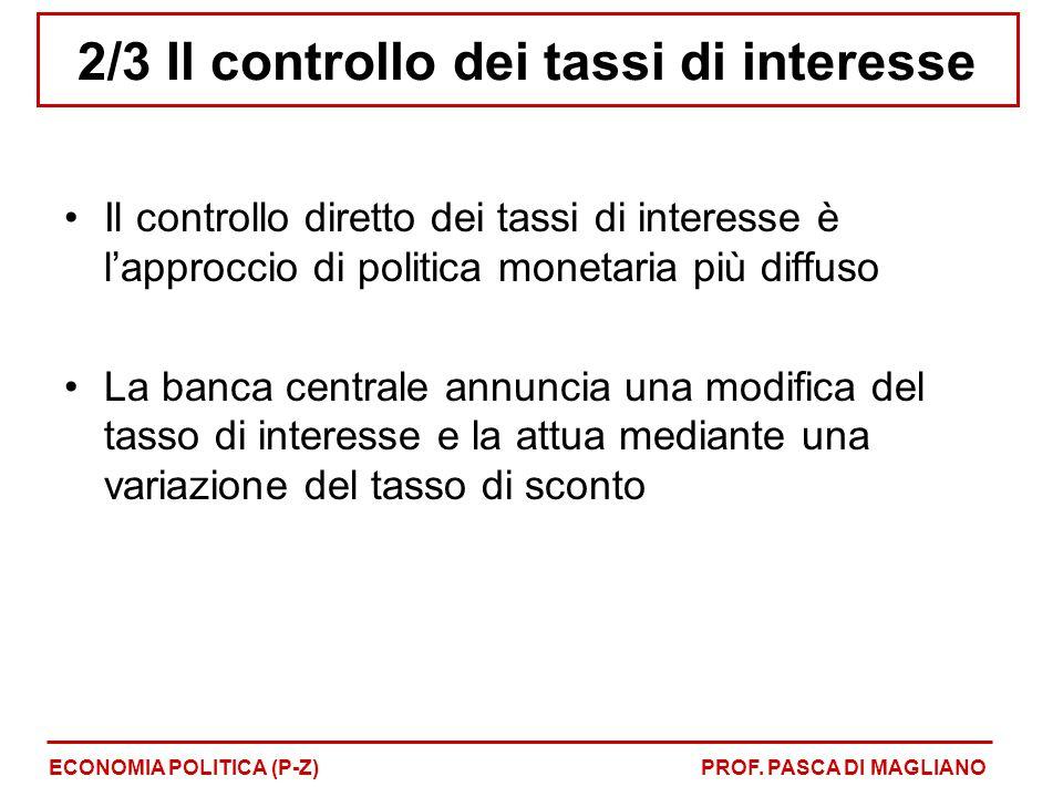 Il controllo diretto dei tassi di interesse è l'approccio di politica monetaria più diffuso La banca centrale annuncia una modifica del tasso di inter
