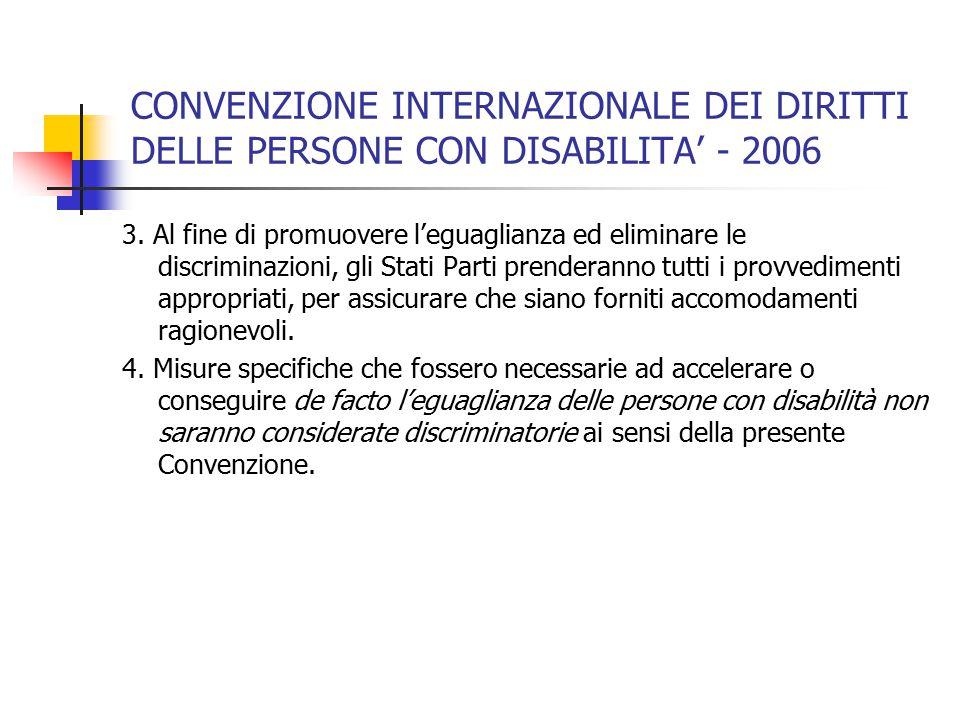 CONVENZIONE INTERNAZIONALE DEI DIRITTI DELLE PERSONE CON DISABILITA' - 2006 3.