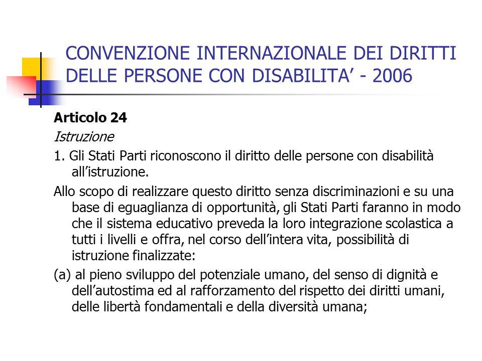 CONVENZIONE INTERNAZIONALE DEI DIRITTI DELLE PERSONE CON DISABILITA' - 2006 Articolo 24 Istruzione 1.