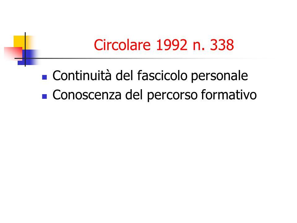 Circolare 1992 n. 338 Continuità del fascicolo personale Conoscenza del percorso formativo