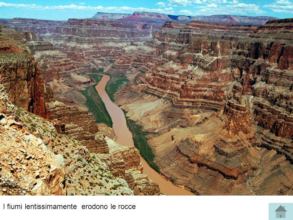 I fiumi lentissimamente erodono le rocce