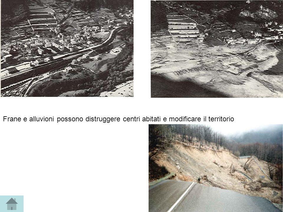 Frane e alluvioni possono distruggere centri abitati e modificare il territorio