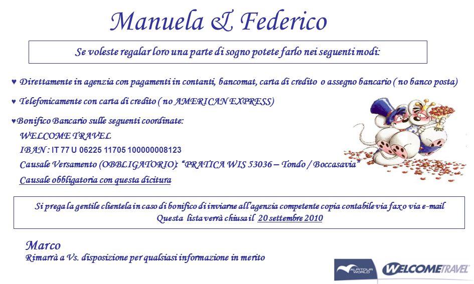 Manuela & Federico ♥ Direttamente in agenzia con pagamenti in contanti, bancomat, carta di credito o assegno bancario ( no banco posta) ♥ Telefonicame