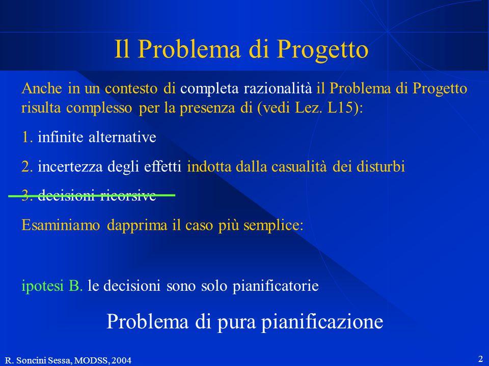 R. Soncini Sessa, MODSS, 2004 1 L22 Pianificare la gestione: la politica Rodolfo Soncini Sessa MODSS Copyright 2004 © Rodolfo Soncini Sessa.