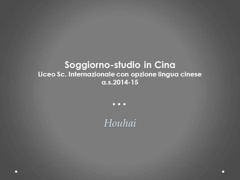Houhai Soggiorno-studio in Cina Liceo Sc. Internazionale con opzione lingua cinese a.s.2014-15