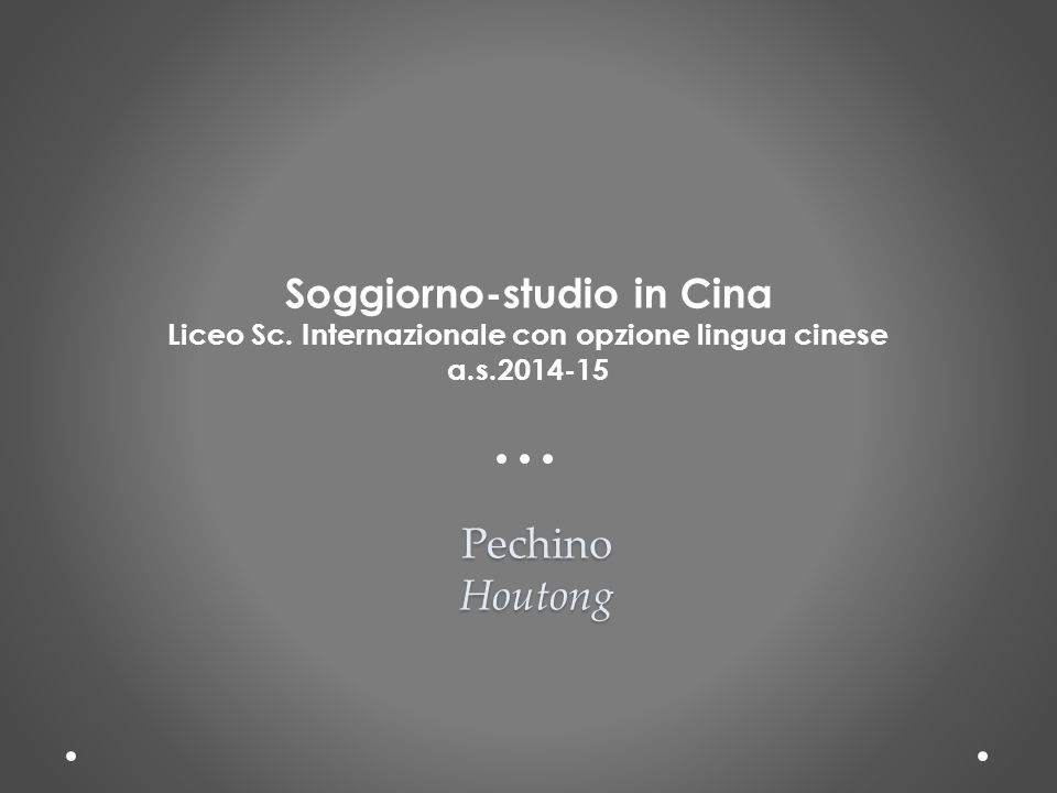 Pechino Houtong Soggiorno-studio in Cina Liceo Sc.