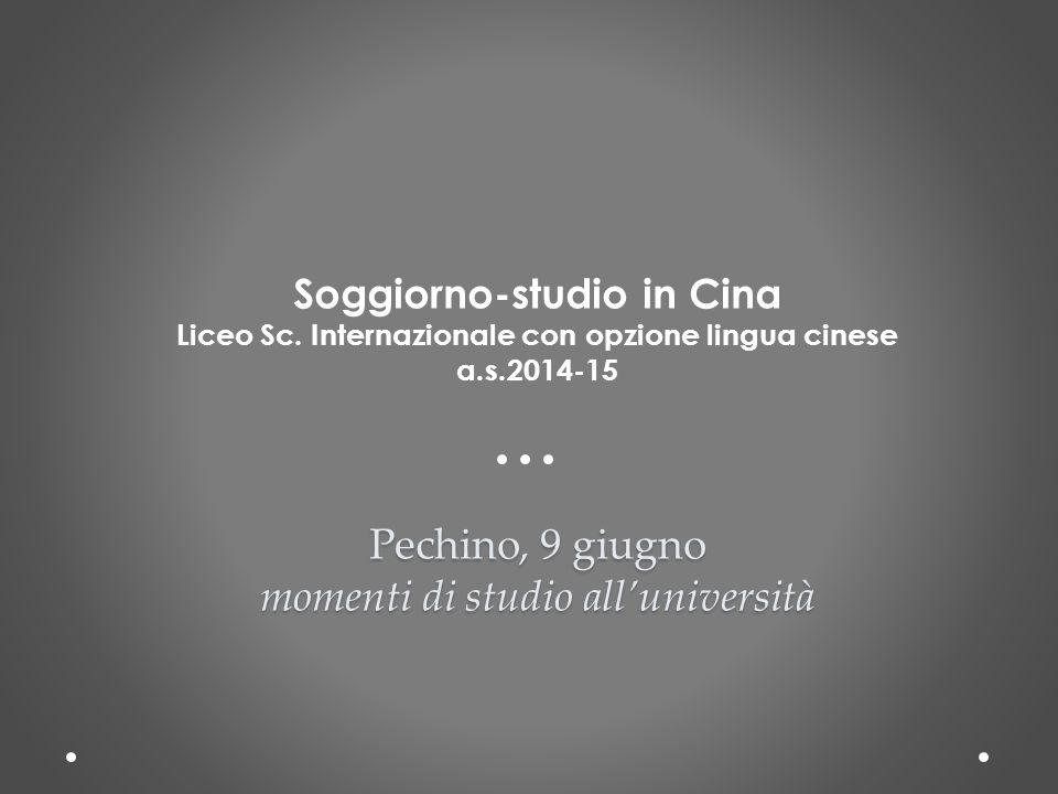Pechino, 9 giugno momenti di studio all'università Soggiorno-studio in Cina Liceo Sc.