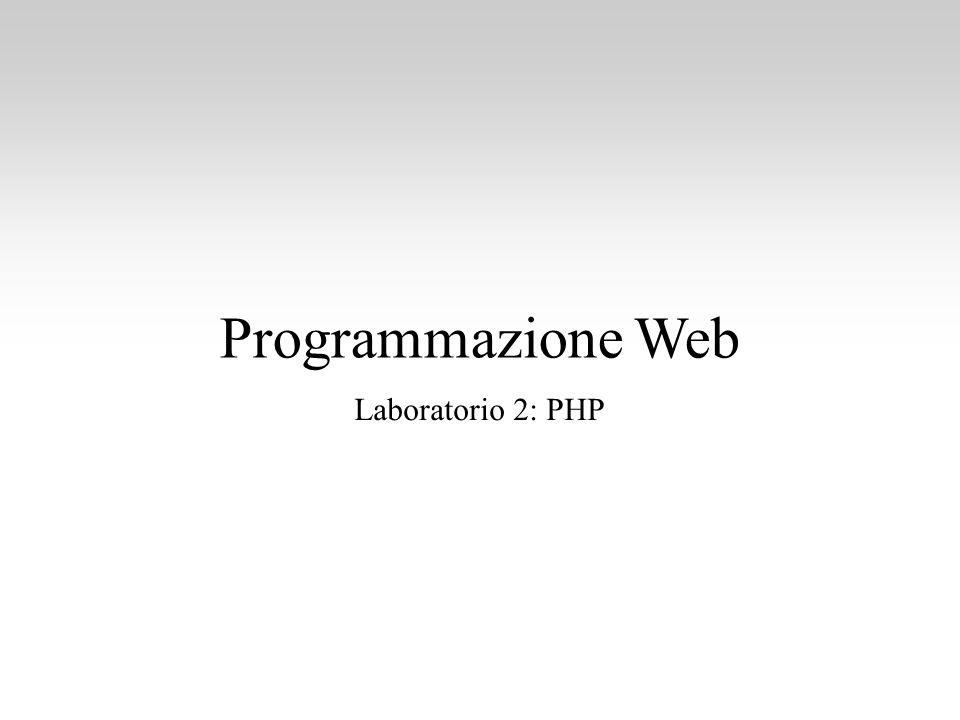 Programmazione Web Laboratorio 2: PHP