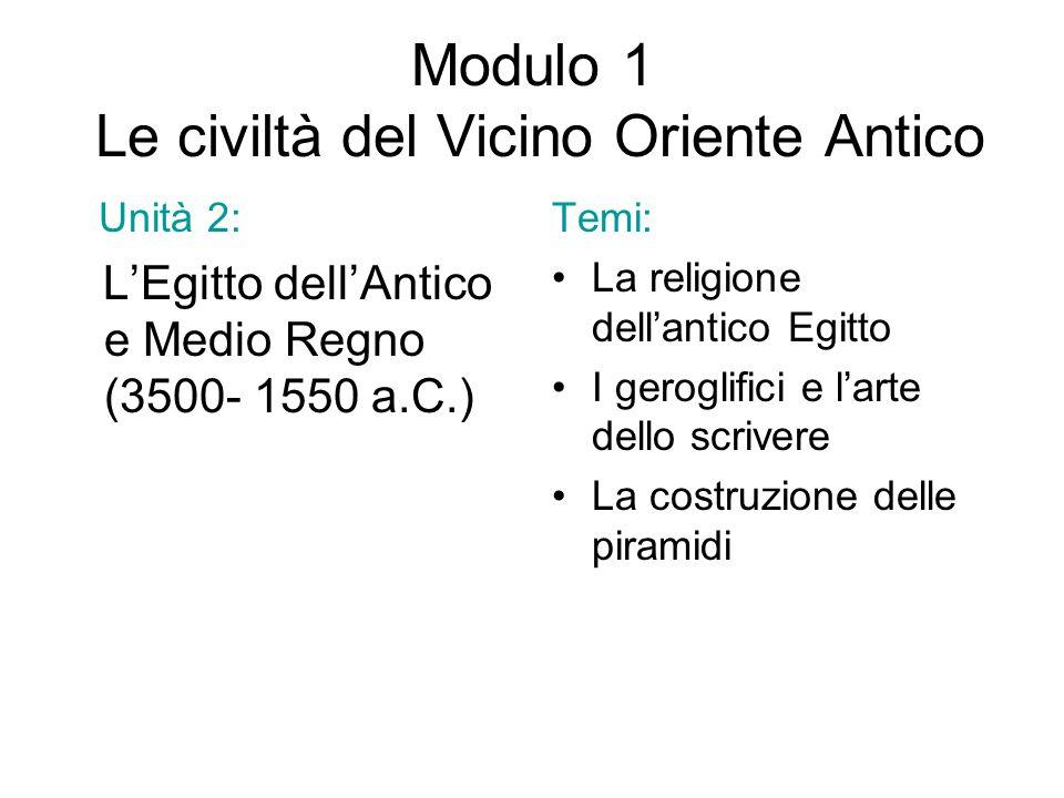 Modulo 1 Le civiltà del Vicino Oriente Antico Unità 2: L'Egitto dell'Antico e Medio Regno (3500- 1550 a.C.) Temi: La religione dell'antico Egitto I ge