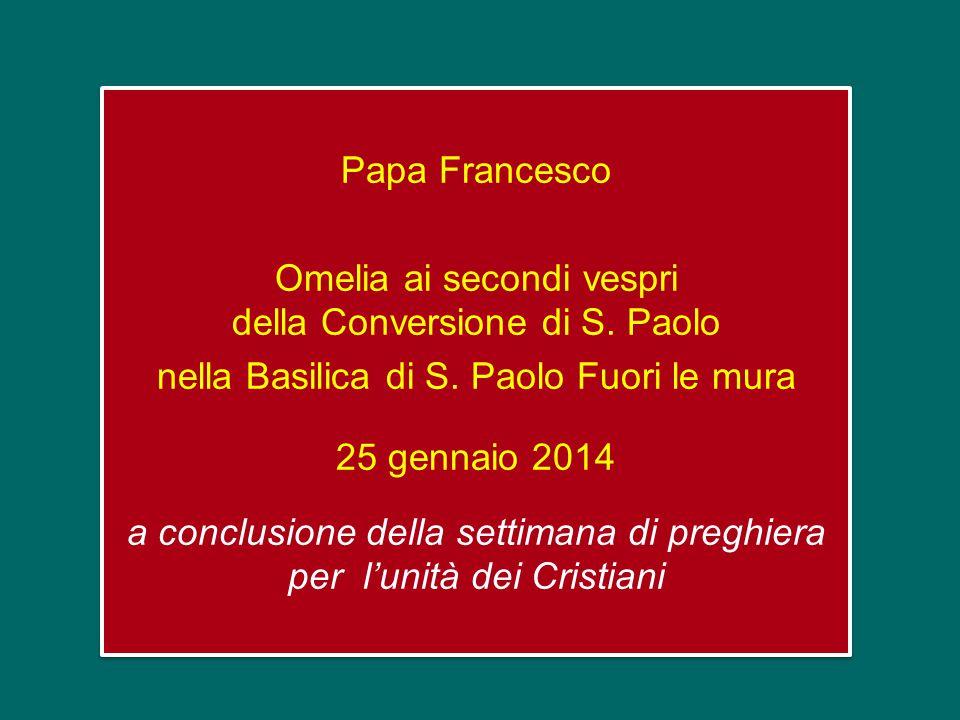 Papa Francesco Omelia ai secondi vespri della Conversione di S.