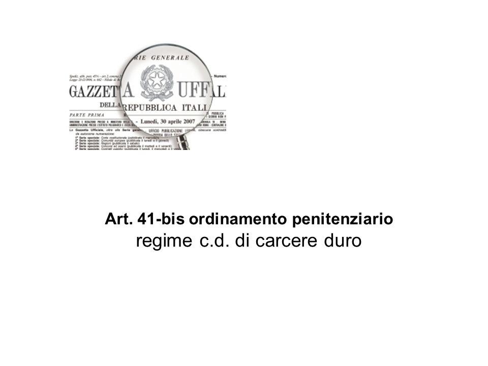 Art. 41-bis ordinamento penitenziario regime c.d. di carcere duro