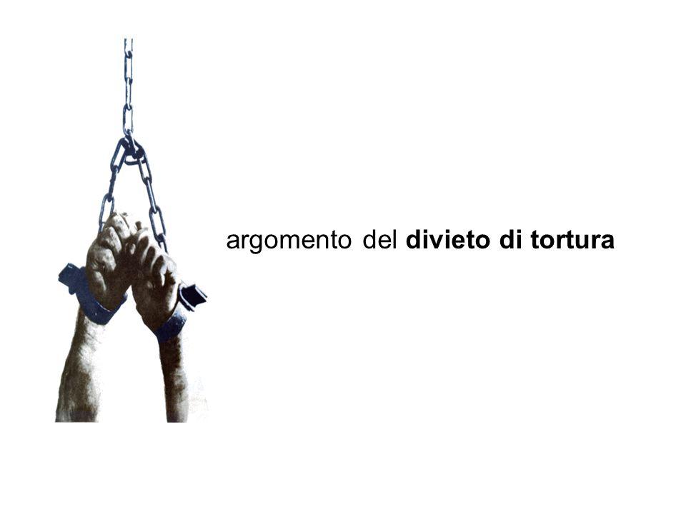 l'argomento del divieto di tortura