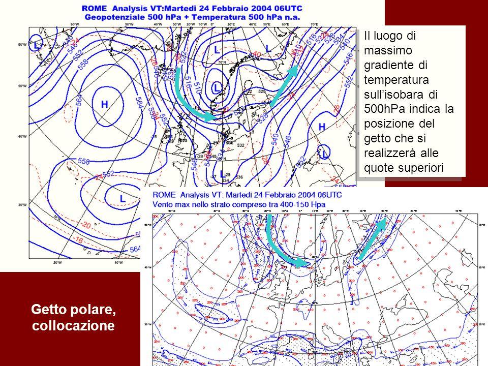 63 Getto polare, collocazione Il luogo di massimo gradiente di temperatura sull'isobara di 500hPa indica la posizione del getto che si realizzerà alle quote superiori