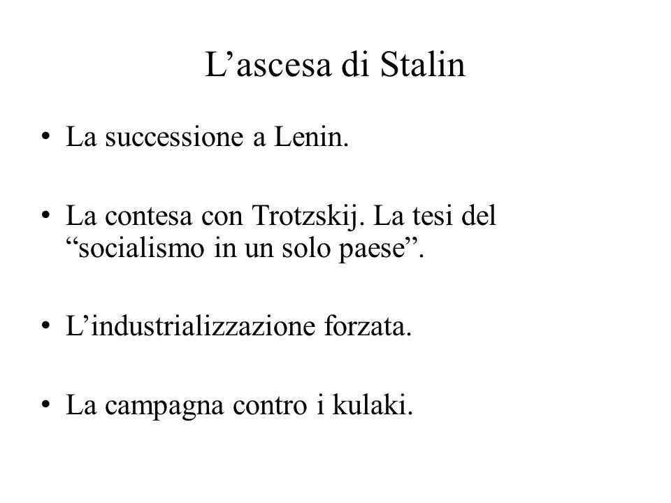 """L'ascesa di Stalin La successione a Lenin. La contesa con Trotzskij. La tesi del """"socialismo in un solo paese"""". L'industrializzazione forzata. La camp"""