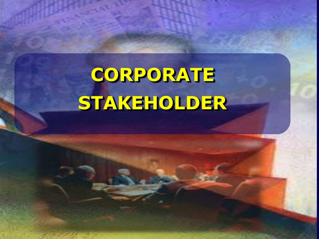 CORPORATESTAKEHOLDERCORPORATESTAKEHOLDER