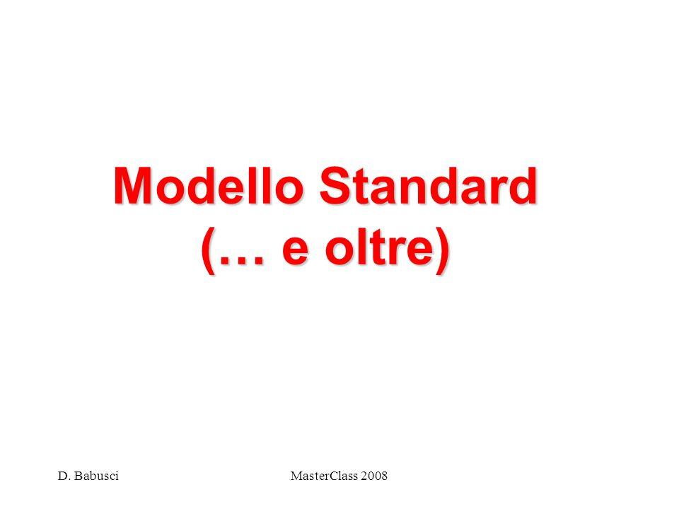 D. BabusciMasterClass 2008 Modello Standard (… e oltre)