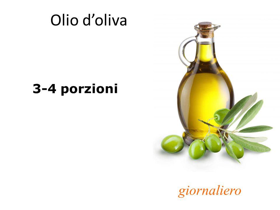 Olio d'oliva 3-4 porzioni giornaliero