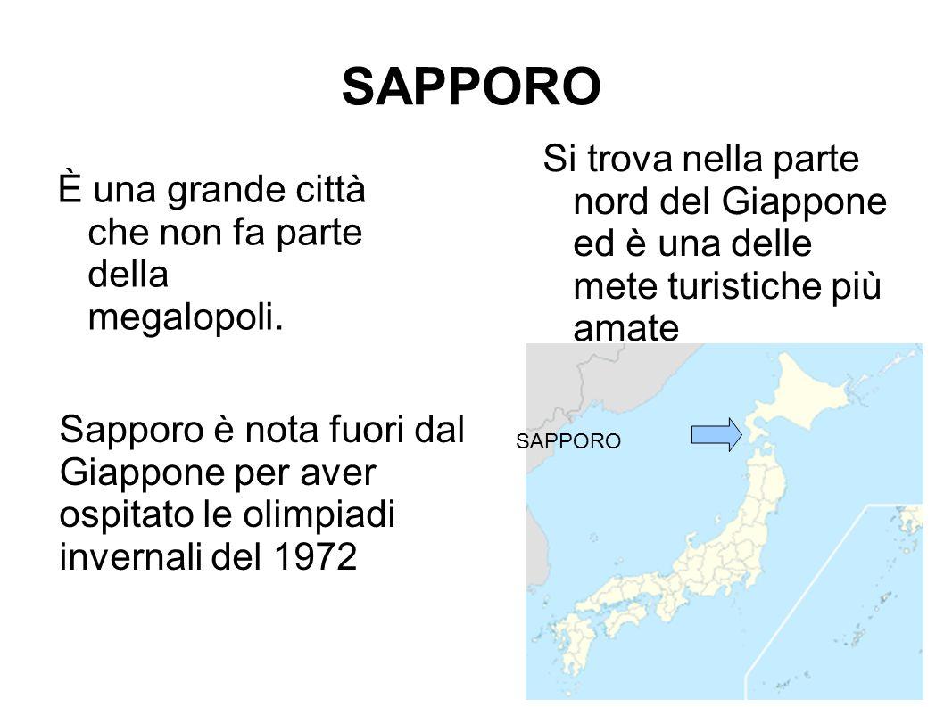 SAPPORO È una grande città che non fa parte della megalopoli. Si trova nella parte nord del Giappone ed è una delle mete turistiche più amate Sapporo