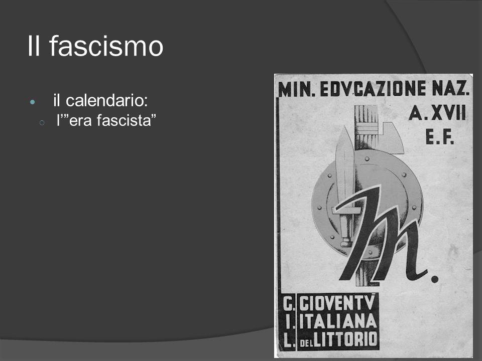 Il fascismo il calendario: ○ l' era fascista