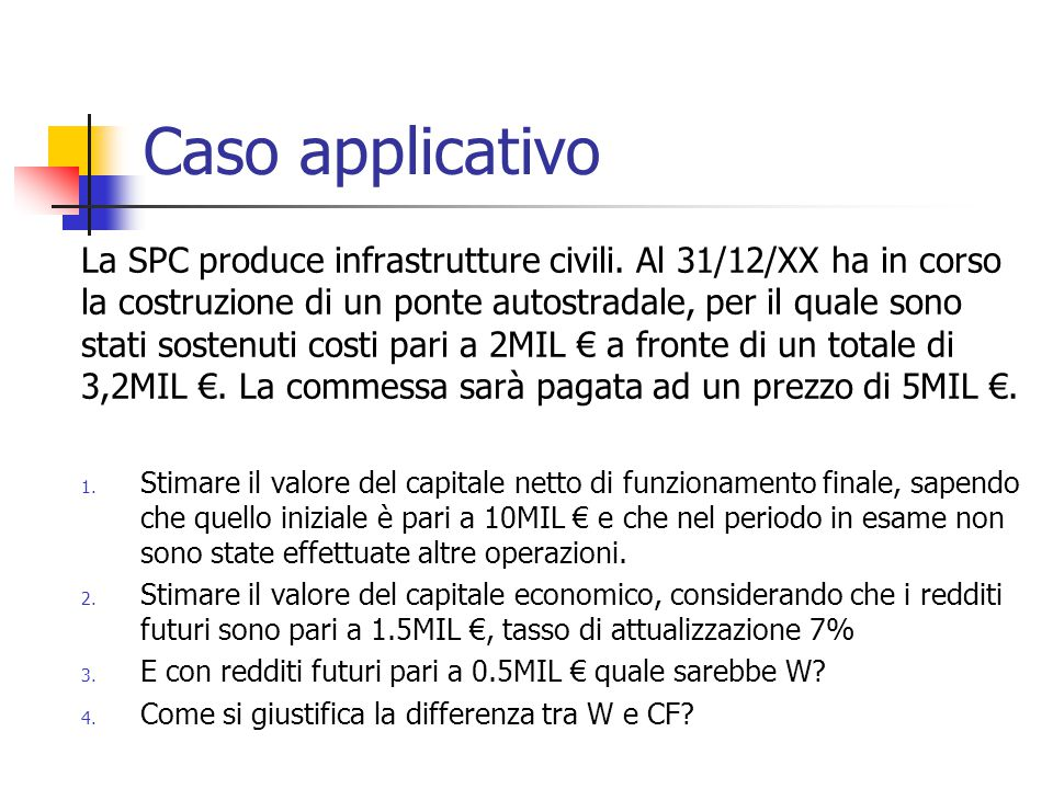 Caso applicativo La SPC produce infrastrutture civili.