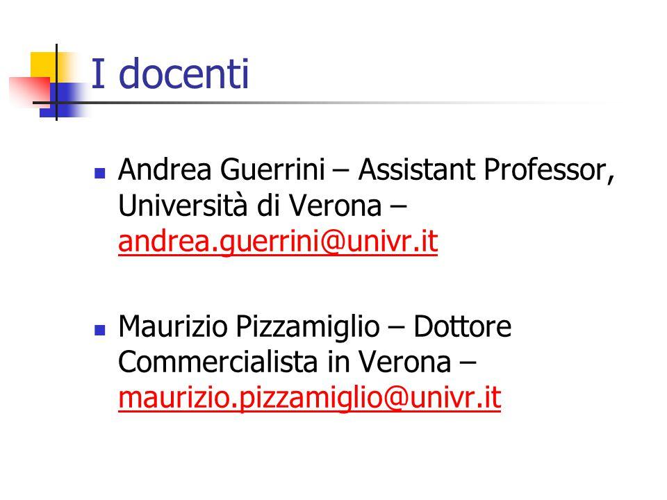I docenti Andrea Guerrini – Assistant Professor, Università di Verona – andrea.guerrini@univr.it andrea.guerrini@univr.it Maurizio Pizzamiglio – Dotto