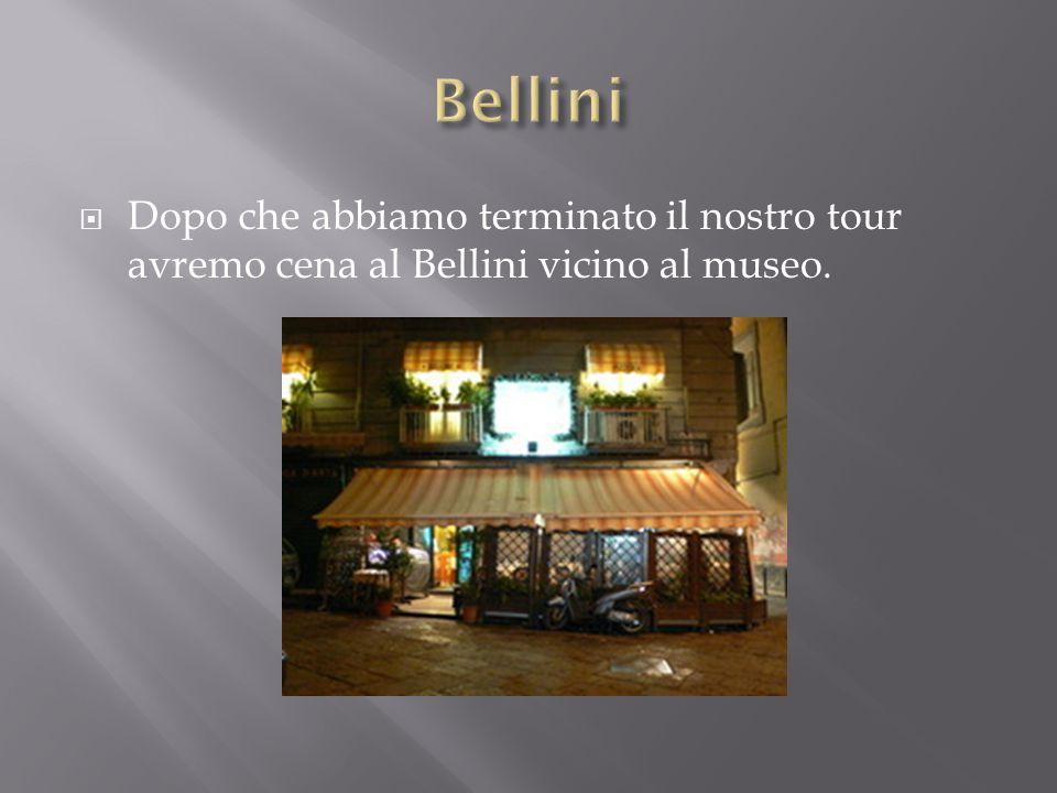  Dopo che abbiamo terminato il nostro tour avremo cena al Bellini vicino al museo.