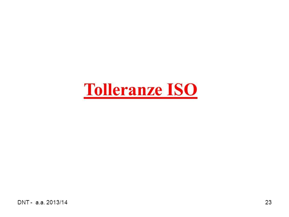 DNT - a.a. 2013/1423 Tolleranze ISO