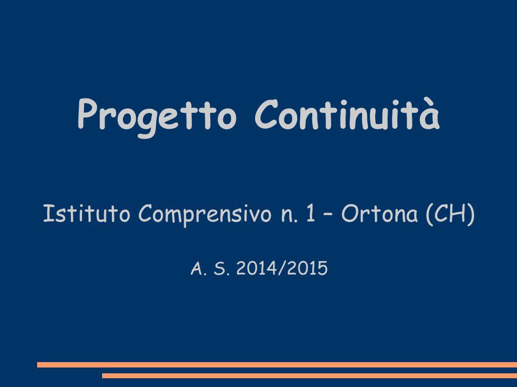Progetto Continuità Istituto Comprensivo n. 1 – Ortona (CH) A. S. 2014/2015