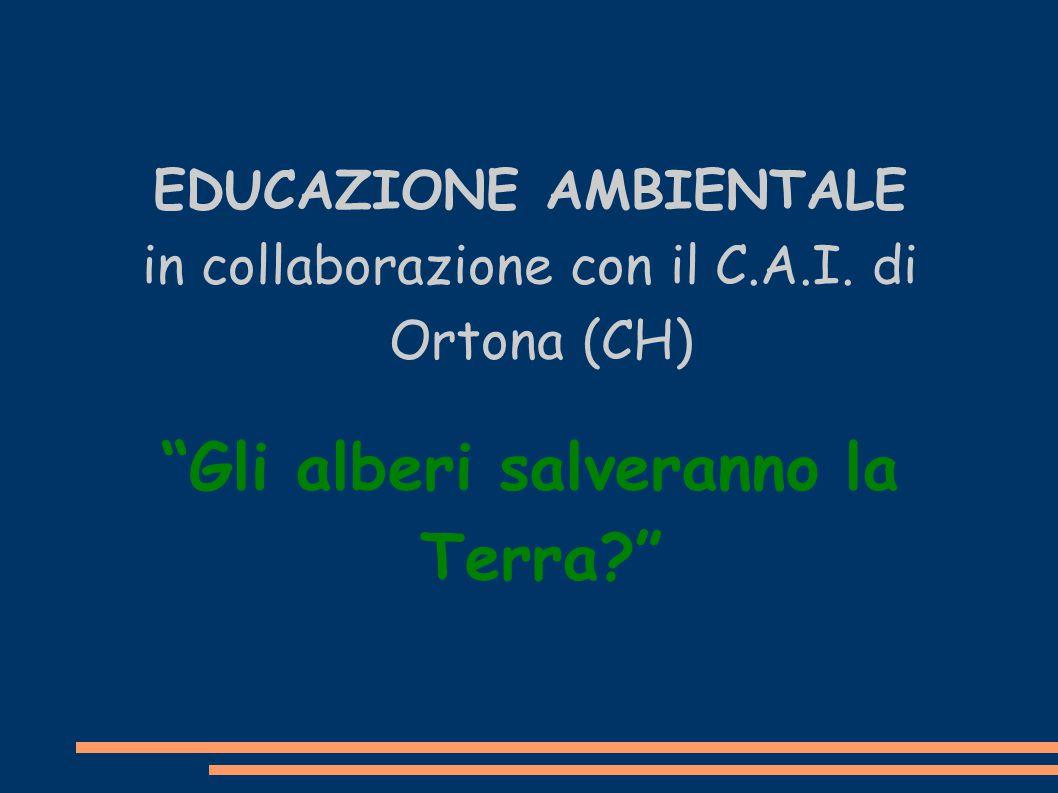 """EDUCAZIONE AMBIENTALE in collaborazione con il C.A.I. di Ortona (CH) """"Gli alberi salveranno la Terra?"""""""