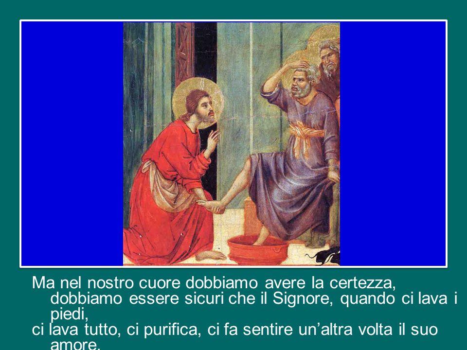 Gesù, è tanto il suo amore che si è fatto schiavo per servirci, per guarirci, per pulirci. E oggi, in questa Messa, la Chiesa vuole che il sacerdote l