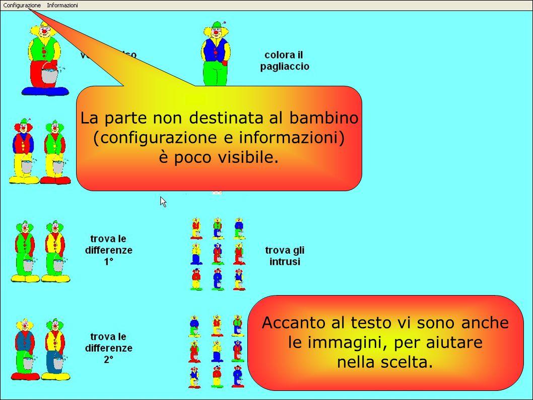 Accanto al testo vi sono anche le immagini, per aiutare nella scelta. La parte non destinata al bambino (configurazione e informazioni) è poco visibil