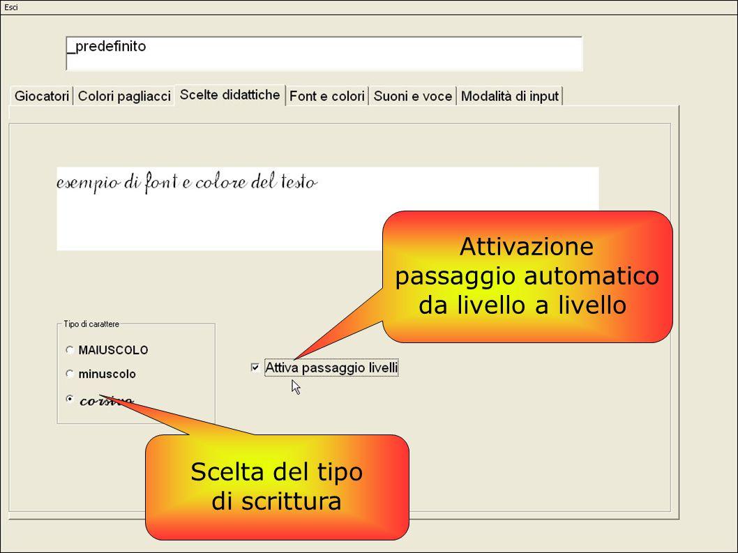 Scelta del tipo di scrittura Attivazione passaggio automatico da livello a livello