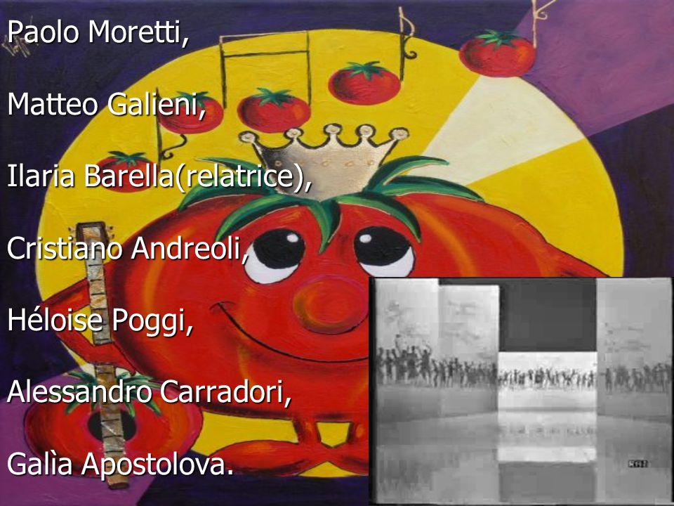 Lavoro realizzato da: Nicole Nardini, Nicolò Santori, Paolo Moretti, Matteo Galieni, Ilaria Barella(relatrice), Cristiano Andreoli, Héloise Poggi, Alessandro Carradori, Galìa Apostolova.