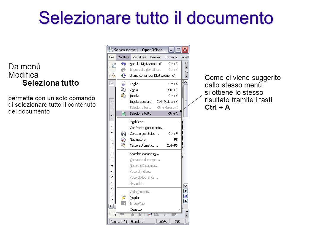 Selezionare tutto il documento Da menù Modifica Seleziona tutto permette con un solo comando di selezionare tutto il contenuto del documento Come ci v