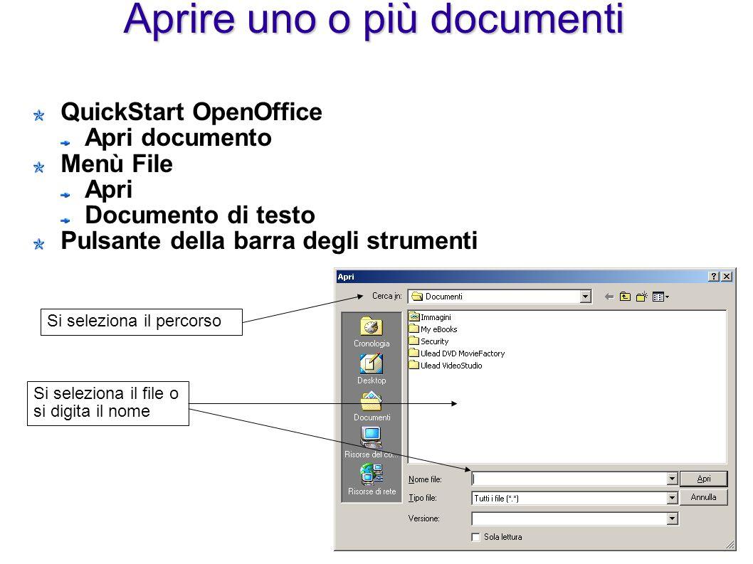 Aprire uno o più documenti QuickStart OpenOffice Apri documento Menù File Apri Documento di testo Pulsante della barra degli strumenti Si seleziona il