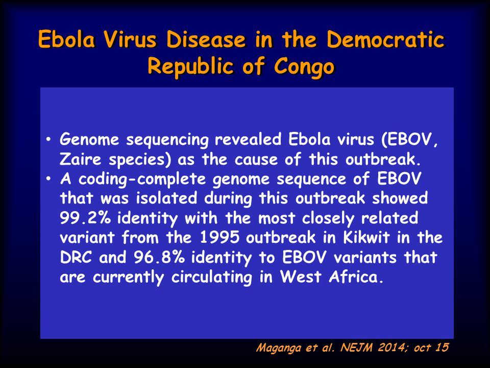 Ebola Virus Disease in the Democratic Republic of Congo The outbreak began in Inkanamongo village in the vicinity of Boende town in Équateur province and has been confined to that province.